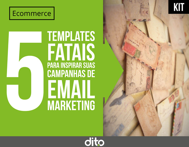 5 templates fatais para inspirar suas campanhas de email marketing