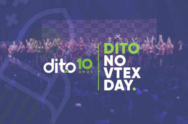 Dito no Vtex Day: aquecimento para o maior evento de vendas multicanal!